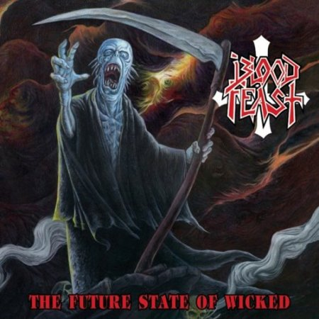 Blood Feast - The Future State Of Wicked 2017