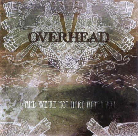 Overhead - And We're Not Here After All 2008 (Lossless)
