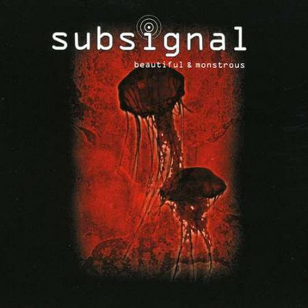 Subsignal - Beautiful & Monstrous 2009 (Lossless)