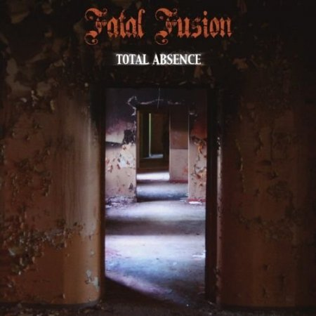 Fatal Fusion - Total Absence 2016 (Lossless)