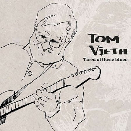 Tom Vieth - Tired Of These Blues 2018