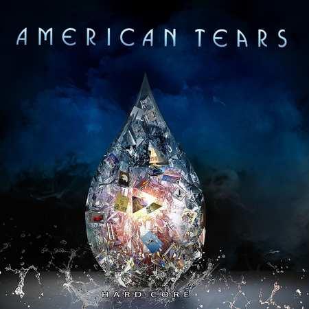 American Tears - Hard Core 2018
