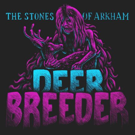 The Stones Of Arkham - Deer Breeder 2018