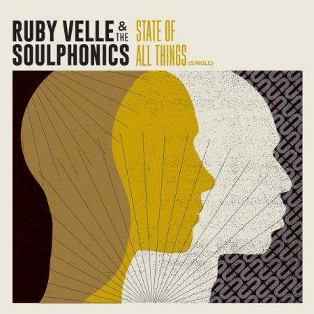Ruby Velle & The Soulphonics - State of All Things  2018