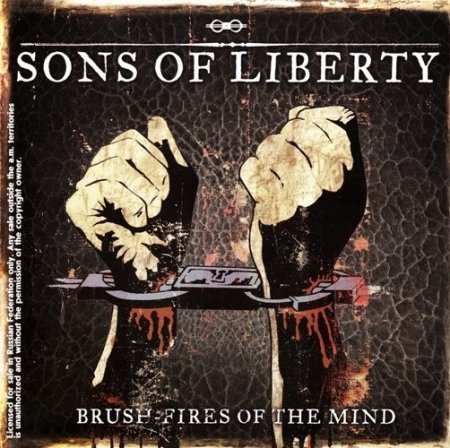 Sons Of Liberty - Brush-Fires Of The Mind 2010 (Lossless)