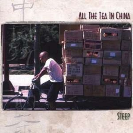 All The Tea In China - Steep 1999