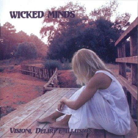 Wicked Minds - Visioni, Deliri E Illusioni (Tribute To Italian Prog)  2011 (Lossless)
