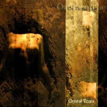 On Thorns I Lay - Crystal Tears  1999 (Lossless)
