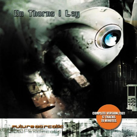 On Thorns I Lay - Future Narcotic (Complete Version)  2001 (Lossless)