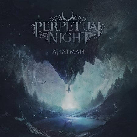 Perpetual Night - Anâtman 2018