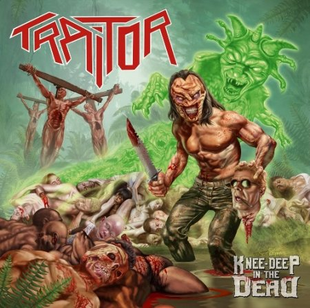 Traitor - Knee-Deep In The Dead 2018