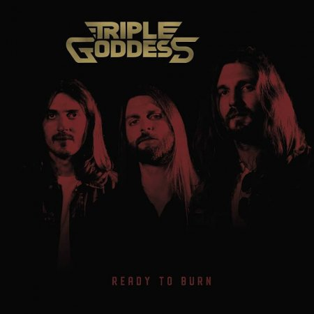Triple Goddess - Ready to Burn 2018