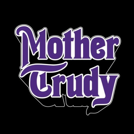 Mother Trudy - Mother Trudy  2018