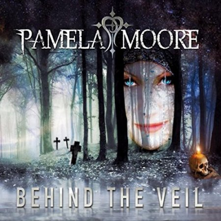 Pamela Moore - Behind The Veil  2018