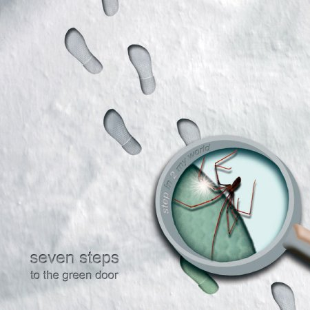 Seven Steps to the Green Door - Step in 2 My World 2008 (Lossless)