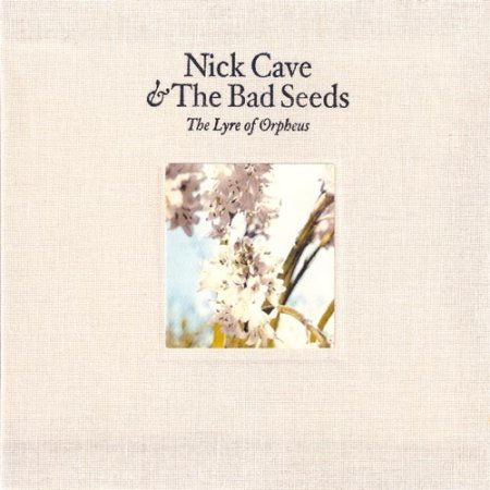 Nick Cave & The Bad Seeds - The Lyre Of Orpheus 2004