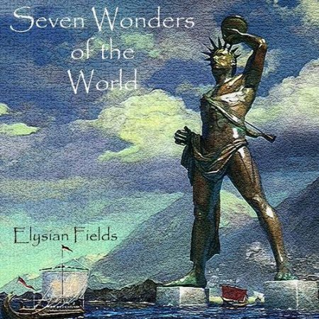 Elysian Fields - Seven Wonders Of The World 2018