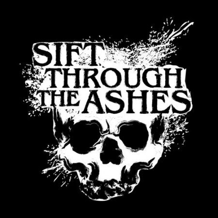 Sift Through The Ashes - Sift Through The Ashes  2018