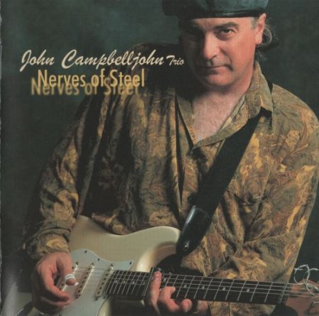 John Campbelljohn Trio - Nerves Of Steel 2002 (lossless)