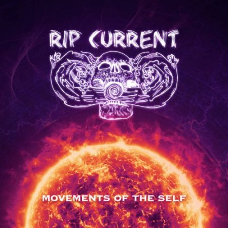 Rip Current - Movements Of The Self 2018