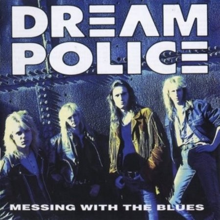 Dream Police - Messing With The Blues 1991