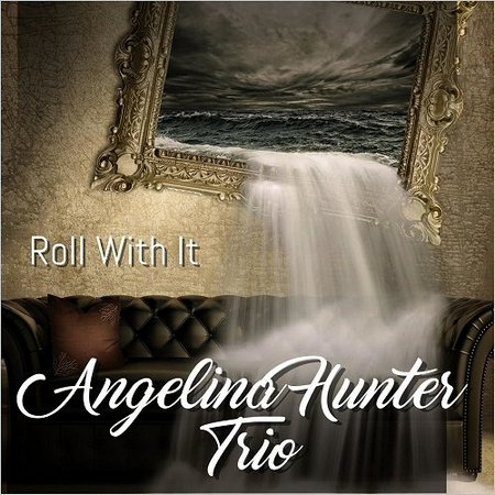 Angelina Hunter Trio - Roll With It  2018