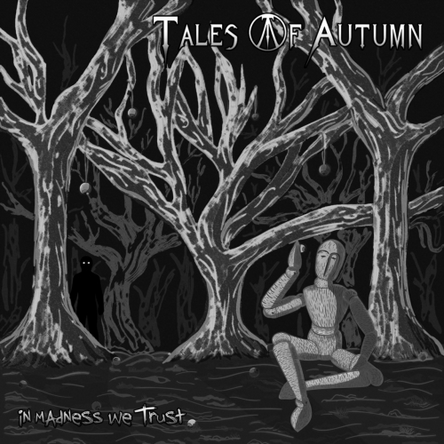 Tales of Autumn - In Madness We Trust 2018