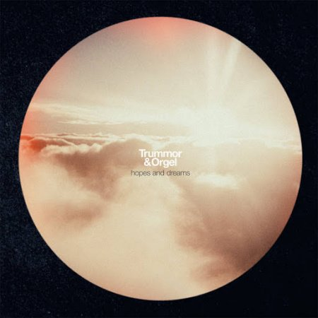 Trummor & Orgel - Hopes and Dreams (EP) 2015