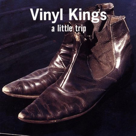 Vinyl Kings - A Little Trip  2002 (Lossless)