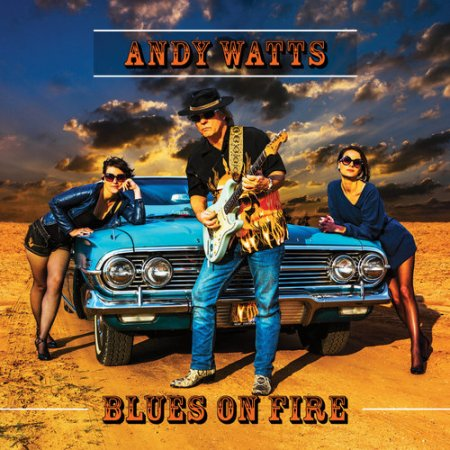 Andy Watts - Blues On Fire  2018