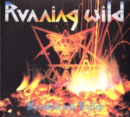 Running Wild - Branded And Exiled 1985 [Remastered 2017] (Lossless)