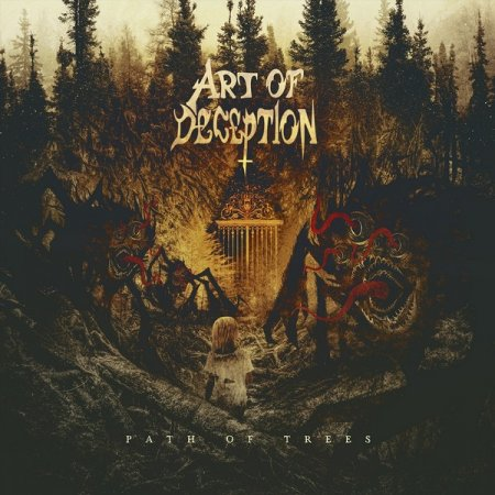 Art Of Deception - Path Of Trees 2018