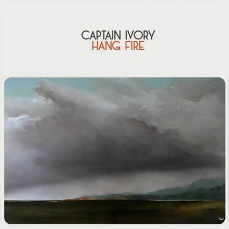 Captain Ivory - Hang Fire  2018