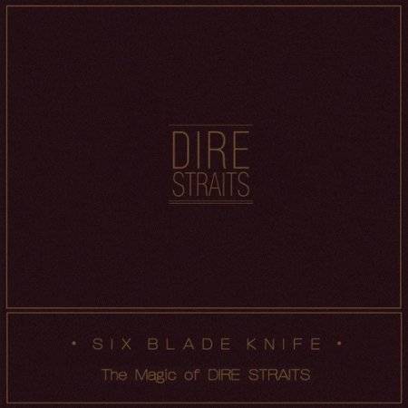 Dire Straits - Six Blade Knife (The Magic of Dire Straits) 2018