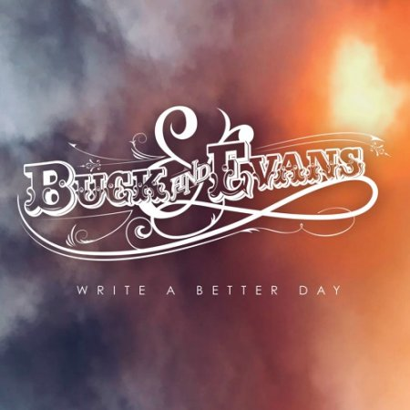 Buck & Evans - Write A Better Day  2018