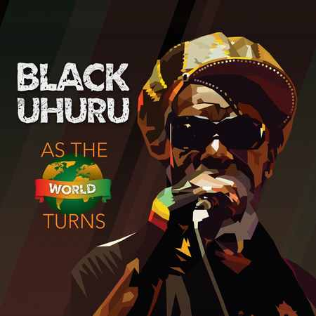 Black Uhuru - As The World Turns 2018