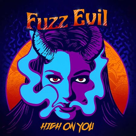 Fuzz Evil - High On You 2018