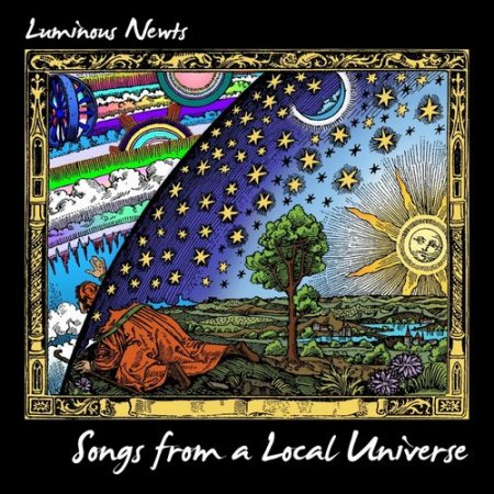 Luminous Newts - Songs From A Local Universe 2018