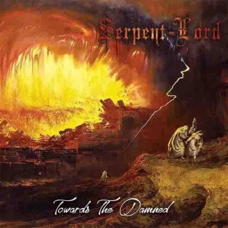 Serpent Lord - Towards The Damned 2018
