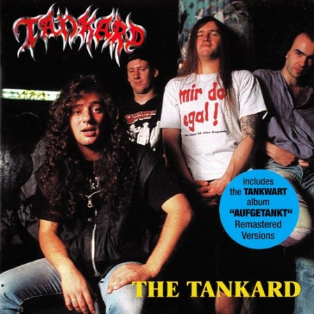 Tankard/Tankwart - The Tankard (1995)/Aufgetankt (1994) [Lossless]