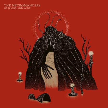 The Necromancers - Of Blood And Wine 2018
