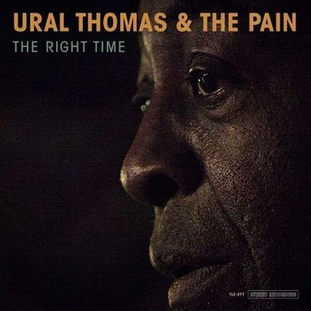 Ural Thomas And The Pain - The Right Time  2018