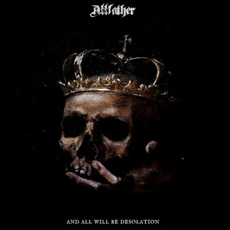 Allfather - And All Will Be Desolation 2018