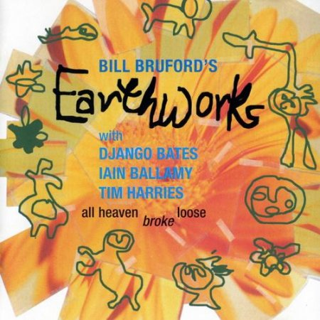 Bill Bruford's Earthworks - All Heaven Broke Loose 1991 (2005 Remastered)