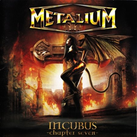 Metalium - Incubus - Chapter Seven 2008 (Lossless)