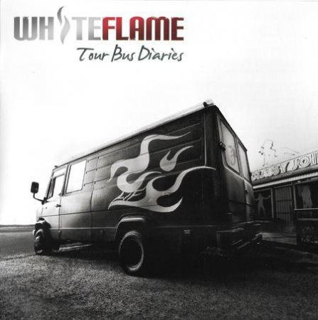 WHITE FLAME - TOUR BUS DIARIES 2006 (Lossless + MP3)