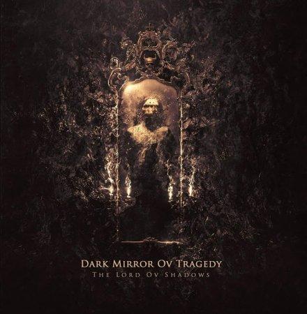 Dark Mirror Ov Tragedy - The Lord Ov Shadows 2018
