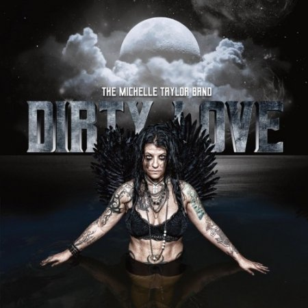 The Michelle Taylor Band - Dirty Love  2018