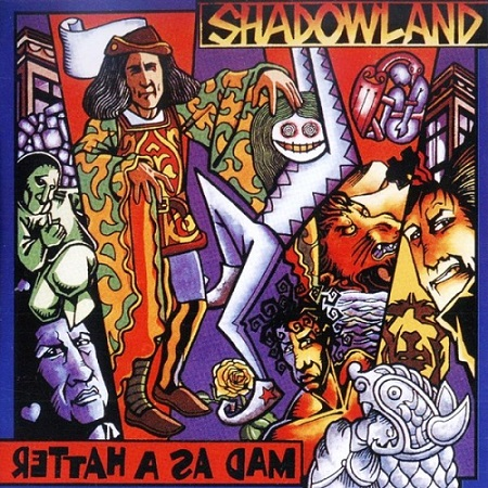 Shadowland - Mad As A Hatter 1996 (2009 Remastered) Lossless
