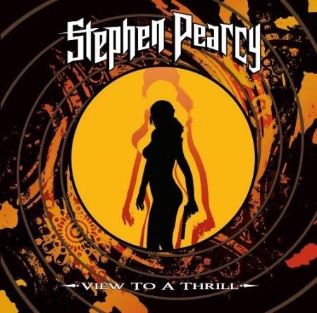 Stephen Pearcy - View To A Thrill (Japanese Edition) 2018